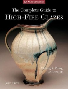 John Britt's Book: The Complete Guide to High-Fire Glazes